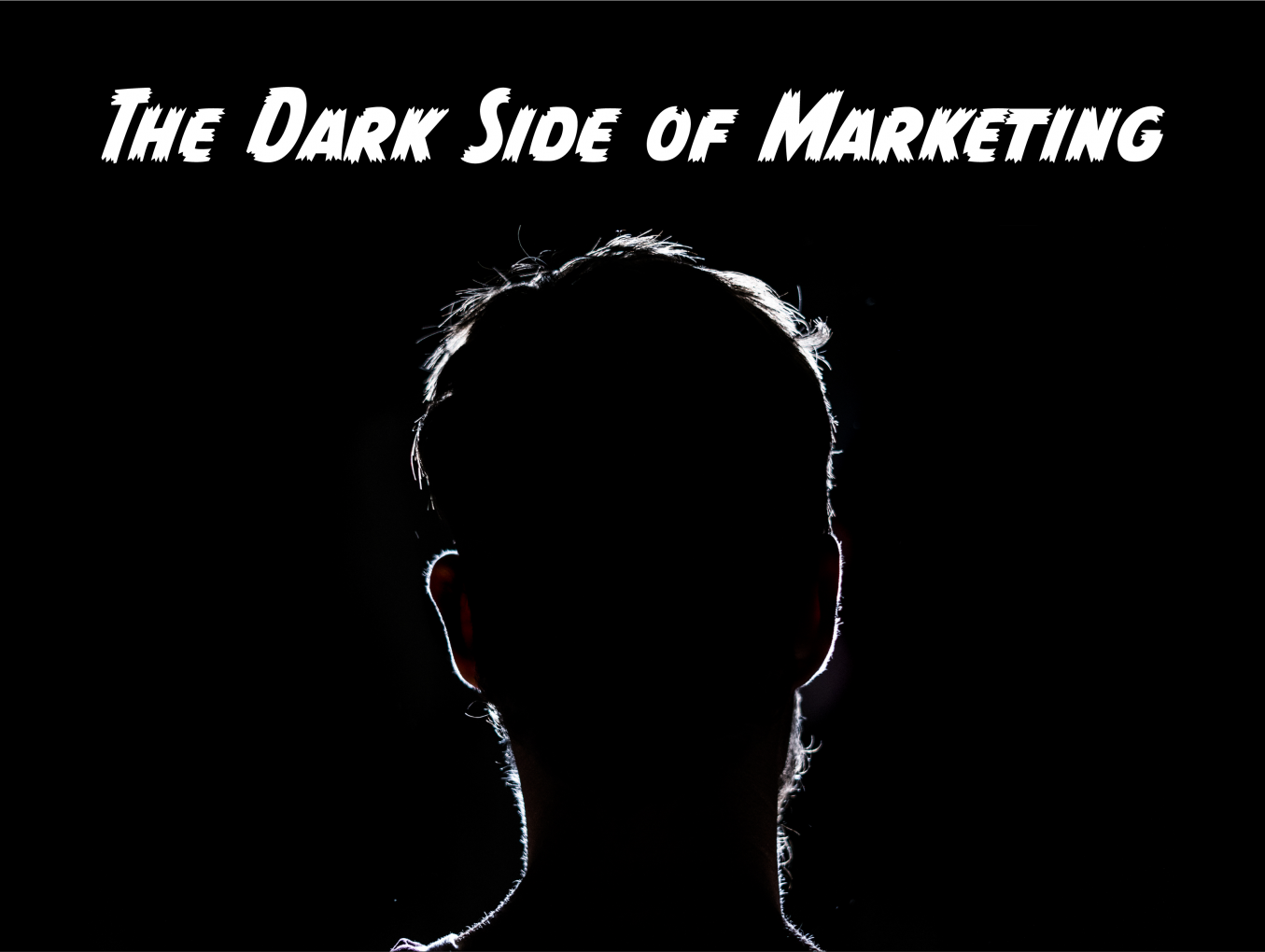 Two Lessons from the Dark Side of Marketing